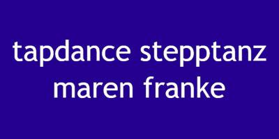 Tapdance Stepptanz Maren Franke
